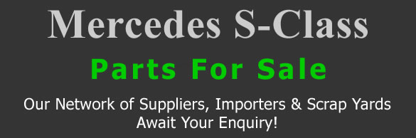 Mercedes S-Class stripping for spares